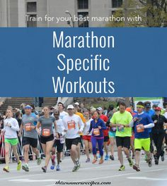 Are you training right for your marathon? Try these marathon specific workouts to prepare for the specific demands of the marathon distance.