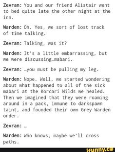 I can imagine this being a post-coital conversation between my Warden and Alistair.
