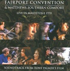 Matthews Southern Comfort - Live in Maidstone: 1970: Fairport Convetion & Comfort