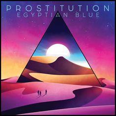 """Full EP Stream: Prostitution - """"Egyptian Blue"""" - http://bit.ly/2fUcs2R"""