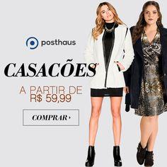 O Blog do Charme da Moda e Variedades: Casacões a partir de R$59,90 no Posthaus