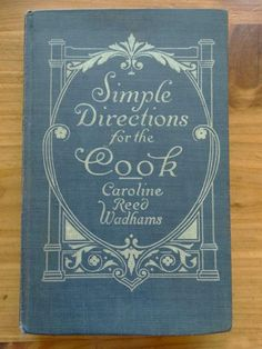 Simple Directions for the Cook Wadhams 1917 Edwardian Original Hardcover Book