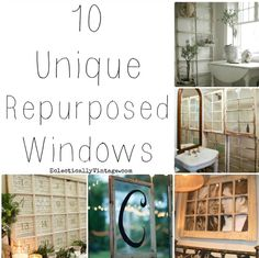 10 Ways to Repurpose Old Windows by Eclectically Vintage