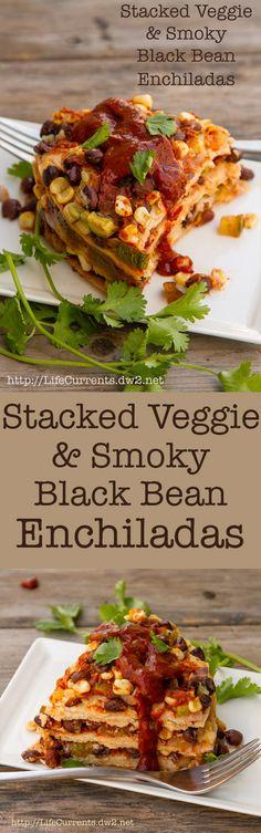 Stacked Veggie & Smoky Black Bean Enchilada - Life Currents