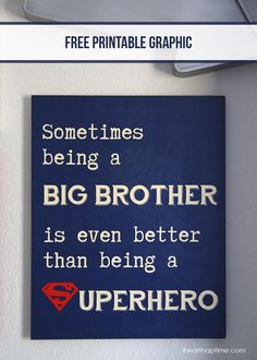 """Sometimes being a big brother is even better than being a superhero"" sign with free download on iheartnaptime.com"
