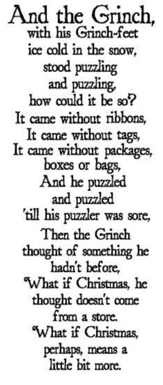 Grinch Quote - one of my favorites. I used this very passage for a read-aloud activity with my 1st graders this past year, and it was a huge hit!
