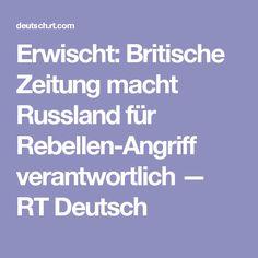Erwischt: Britische Zeitung macht Russland für Rebellen-Angriff verantwortlich — RT Deutsch