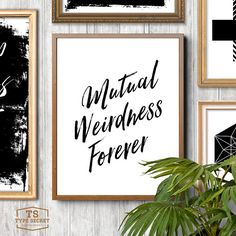 """NSTANT DOWNLOAD: Mutual Weirdness Forever I  NO PHYSICAL PRINT INCLUDED  ★ 300DPI JPG FILES INCLUDED WITH PURCHASE ★ 1) 8""""x10"""" // 20x25cm 2) 24""""x30"""" // 60x76cm  Our printable art typography home decor downloads include a very high quality JPG sizeable up to 24"""" x 30"""" (60x76 cm) at full 300dpi resolution allowing you to flexibly print and produce our inspiring designs for yourself or as gifts for your loved ones to your exact requirements! __________________________________..."""