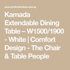 Kamada Extendable Dining Table – W1500/1900 - White | Comfort Design - The Chair & Table People