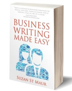 Business writing: everything you need to make it a pleasure – not a pain...write more effectively for your job ... do your own PR and advertising .. it's all here.