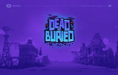 I was contracted by Oculus LLC to create a logo for their VR gun slinger game Dead & Buried.