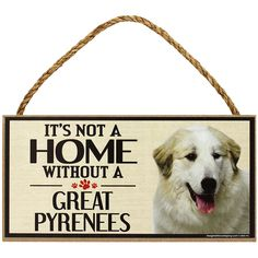 It's Not a Home Without a Great Pyrenees Sign at The Animal Rescue Site