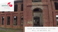 Revival Vlog: Tour of Providence Cotton Mill, Maiden, NC