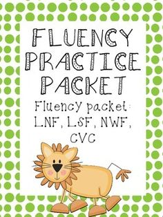 Fluency practice packet for k/1 - LNF, LSF, NWF, CVC - great for guided reading, to be sent home to parents, etc.