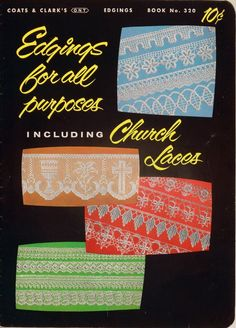 Coats Clark 320 Edgings For All Purposes Church Laces Crochet Knit Patterns 1956 #CoatsClark #CrochetKnittingPatterns