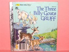 The Three Billy Goats Gruff - First Little Golden Book.  I think this is the version my Baba & Dido had when we were little - i want to find it.