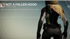 Not a Fallen Hood is a basic Hunter Cloak. It can be purchased from Cayde-6. Friendly fire is as deadly as any Fallen skiff, so some Hunters choose cloaks... #destiny