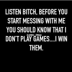 Super Ideas For Dont Play Games Quotes Relationships Words Sarcasm Quotes, Bitch Quotes, Mood Quotes, Funny Quotes, Insulting Quotes For Haters, Bitchyness Quotes Sassy, Savage Quotes Sassy, Qoutes, Game Quotes
