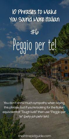 Italian Phrases Peggio per te
