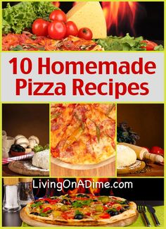 10 Homemade Pizza Recipes