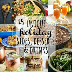25 Unique Holiday Sides, Desserts, and Drinks! EASY RECIPES for Thanksgiving, Christmas and Easter!