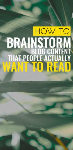 How to Brainstorm Blog Content That People Will Actually Want to Read - Common Canopy