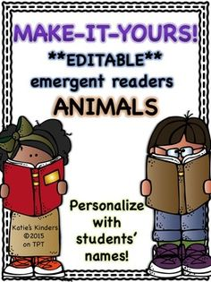 Looking for emergent readers for your little ones that you can EDIT and PERSONALIZE with your students' names?? Then this pack of TEN animal-themed emergent readers is perfect for you! Each book can be personalized with FIVE student names, even a teacher name!
