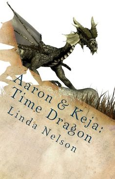 Aaron and Keja Time Dragon by Linda Nelson (1 Star)
