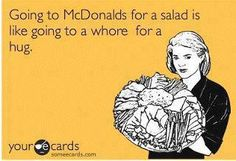 Going to McDonalds for a salad