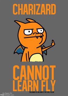 Charizard Can't Learn Fly T-Shirt Designed by MrMcQuone