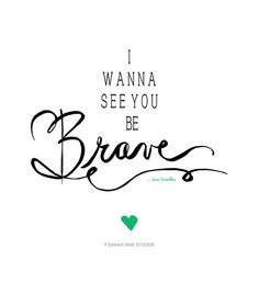BE BRAVE ~ Sarah Jane Studios