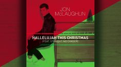 Jon McLaughlin - Hallelujah This Christmas (feat. Straight No Chaser)