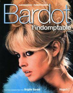 Brigitte Bardot : Bardot l'indomptable [Broché]