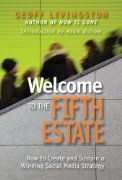 Welcome to The Fifth Estate.  #GeoffLivingston #socialmedia