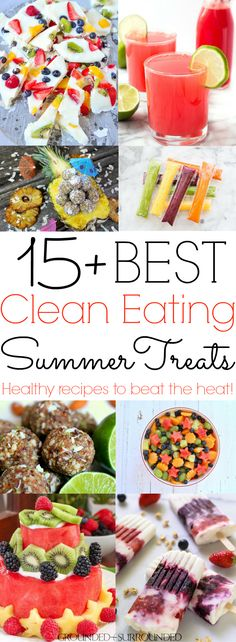 The BEST Clean Eating Summer Treats   What's on your bucket list this summer? Food? Me too! I love new healthy recipe ideas that beat the heat. Whether you are looking for a light dessert for a crowd, fun snacks, or something sweet for kids I got you cove