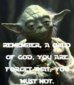 Yes. No one must ever forget that they are a son or daughter of God
