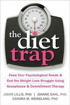 The Diet Trap: Feed Your Psychological Needs & End the Weight Loss Struggle…