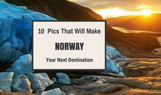 Norway has everything - lush forests, glaciers, mountains , waterfalls ,mighty fjords. Here are 10 pics that will make Norway your next travel destination.