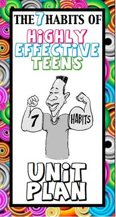 Complete Unit For Sean Covey's The 7 Habits of Highly Effective Teens