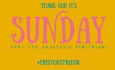Thank God it´s Sunday! Heute ist #FreeFontFreitag, aber wir freuen uns unbändig, Sunday von Anastasia Dimitriadi im Papier Direkt Blog vorzustellen.