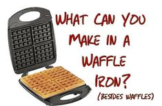 Waffle Iron Recipes...endless possibilities