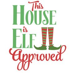 Silhouette Design Store - View Design this house is elf approved Christmas Phrases, Christmas Labels, Christmas Stickers, Christmas Clipart, Christmas Quotes, Christmas Crafts, Christmas Patterns, Scrapbook Titles, Scrapbooking Layouts