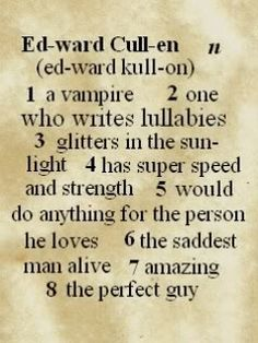 Definition of Edward Cullen #8 is my favorite It is basically him.