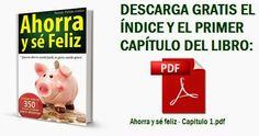 """Descarga gratis el índice y el primer capítulo del libro """"Ahorra y sé feliz'. Más de 350 trucos e ideas para ahorrar y conseguir ingresos extra."""