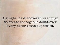 "A ""little"" lie leads to a lot of mistrust"