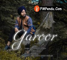 Garoor Gurpreet Singh Mp3  http://fmpendu.in/download/468166/gurpreet-singh-garoor-mp3-song.html