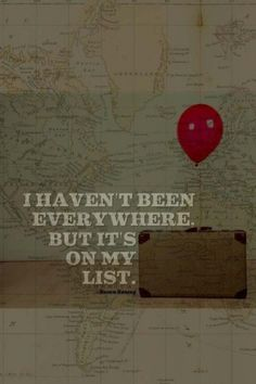 I haven't been everywhere but it's on my list!