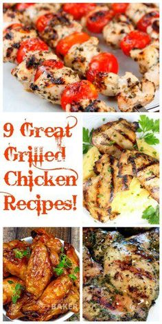 9 Great Grilled Chicken Recipes!