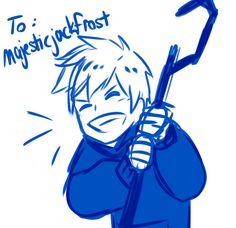 ((For majesticjackfrost Someone told me you were getting some anon hate and I think that's total bs like our fandom should be better than this. Keep on keepin' on fellow Jack~))