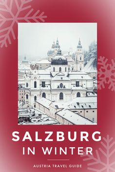 Salzburg in winter. Experiencing the magic of Salzburg in the winter time is experiencing the Austrian city at its finest. Read on to find all the best things to see & do, plus tips to make the most of your time. Europe Destinations, Europe Travel Guide, Travel Guides, Amazing Destinations, Visit Austria, Austria Travel, European Vacation, European Travel, Best Places To Travel